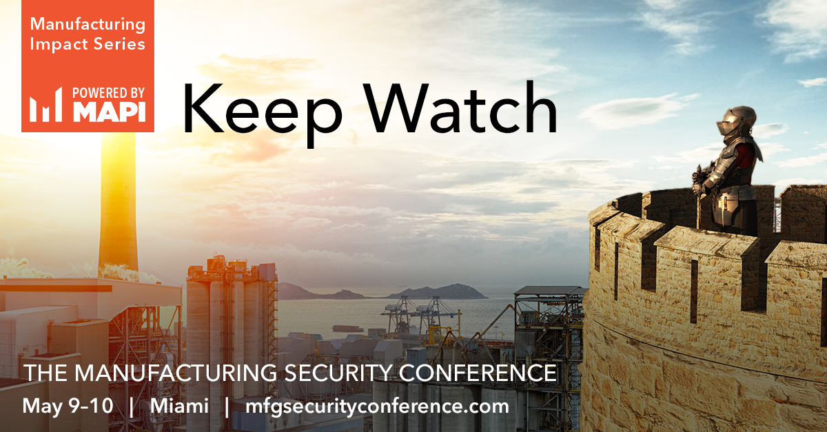 Keep Watch: The Manufacturing Security Conference