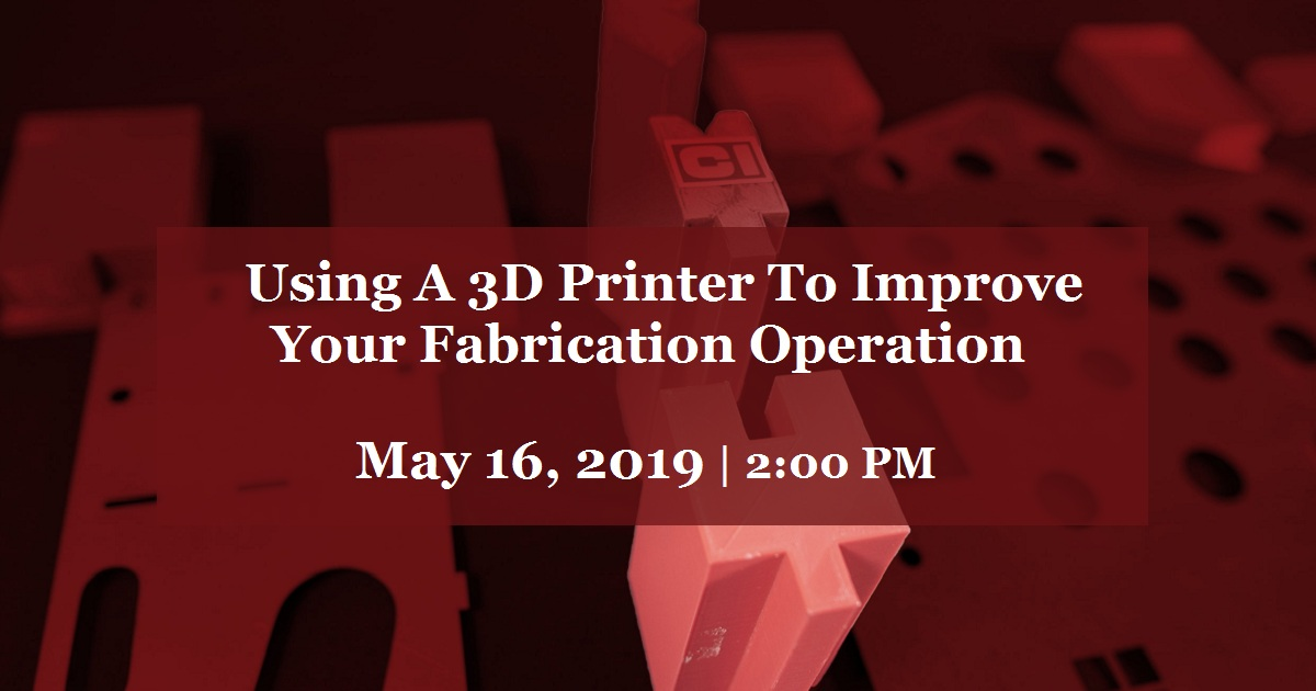 Using A 3D Printer To Improve Your Fabrication Operation