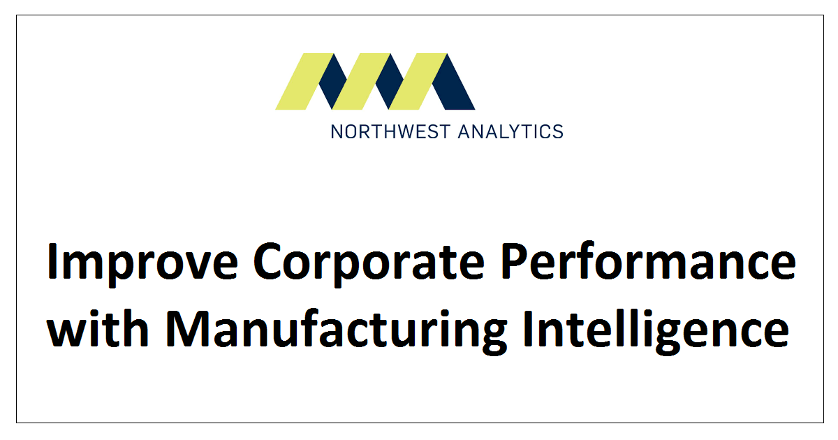 Improve Corporate Performance with Manufacturing Intelligence