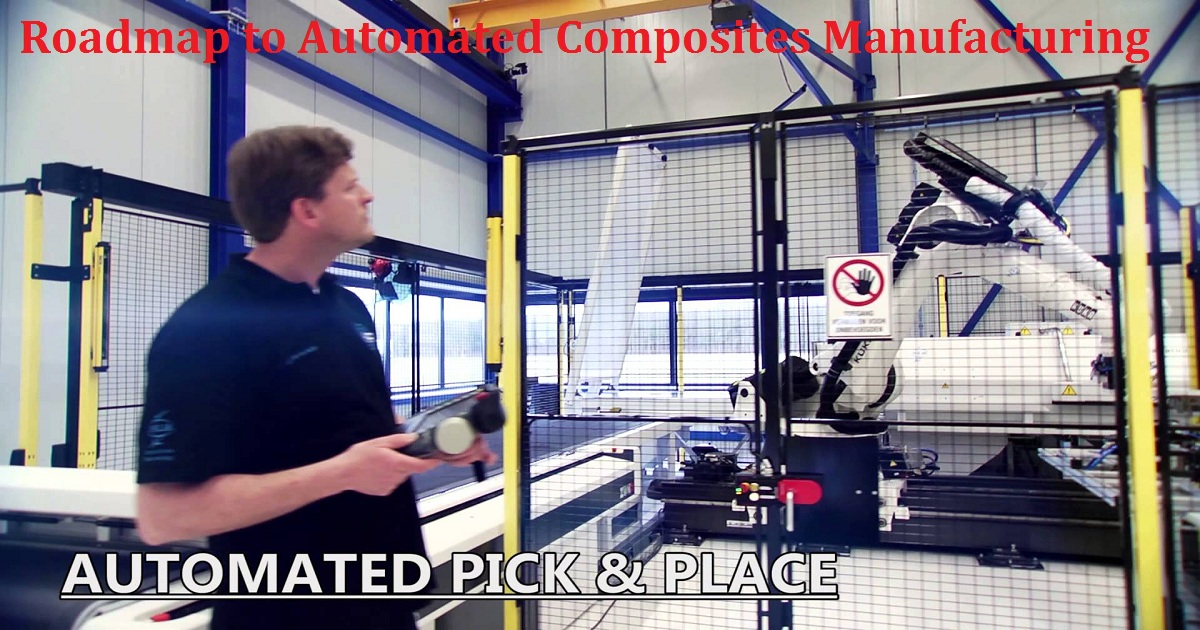 Roadmap to Automated Composites Manufacturing