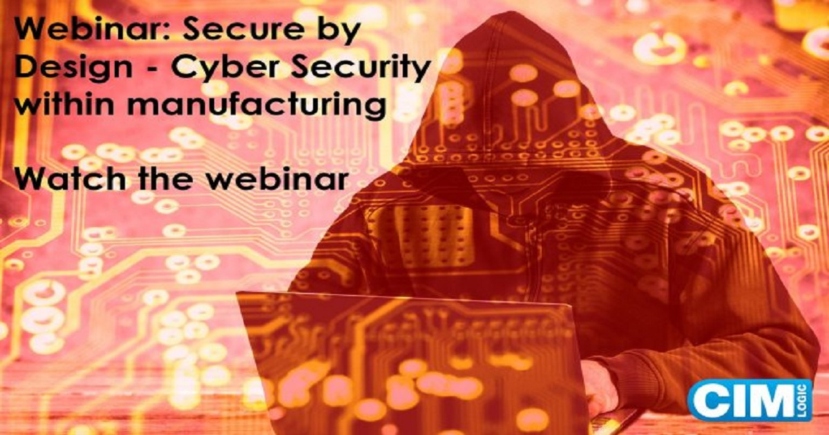 Secure by Design. Cybersecurity within manufacturing