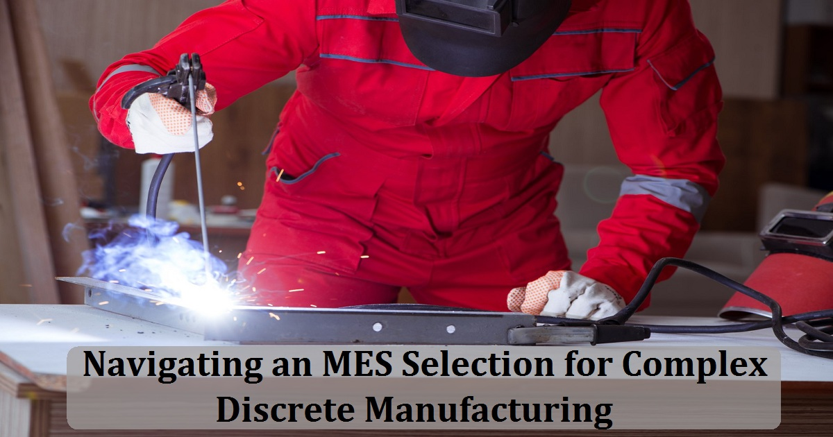 Navigating an MES Selection for Complex Discrete Manufacturing