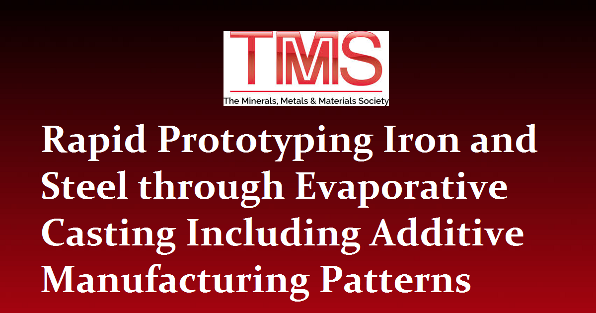 Rapid Prototyping Iron and Steel through Evaporative Casting Including Additive Manufacturing Patterns