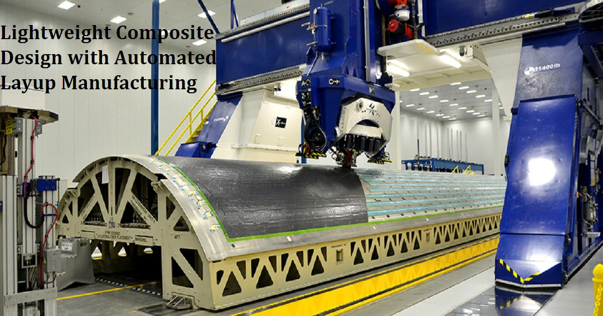 Lightweight Composite Design with Automated Layup Manufacturing