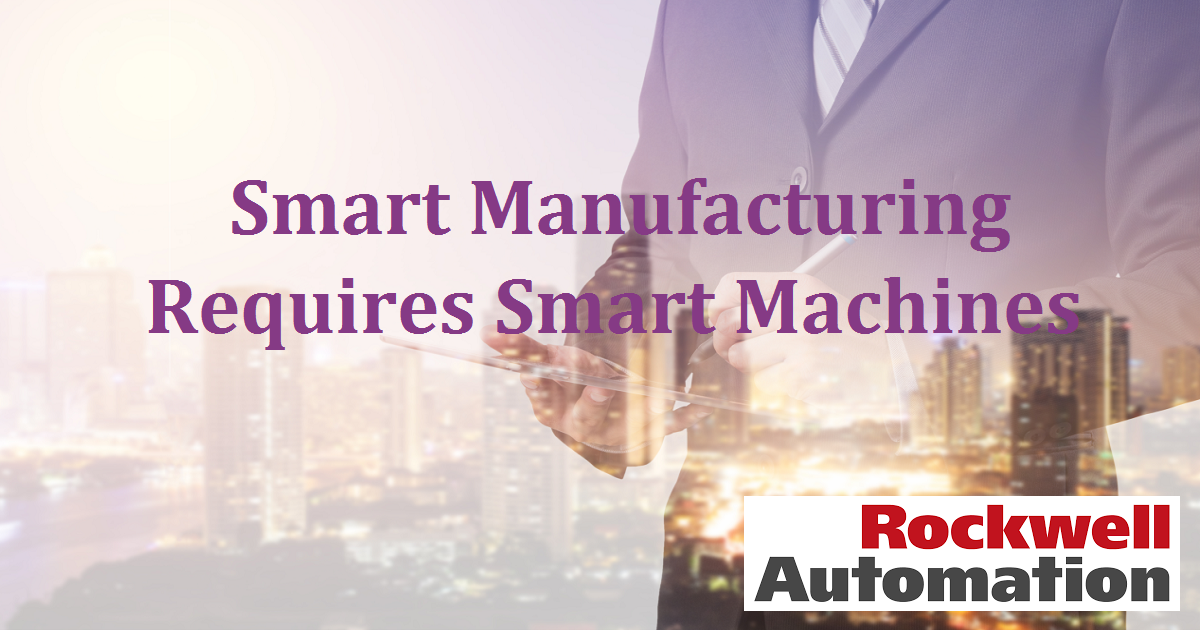 Smart Manufacturing Requires Smart Machines
