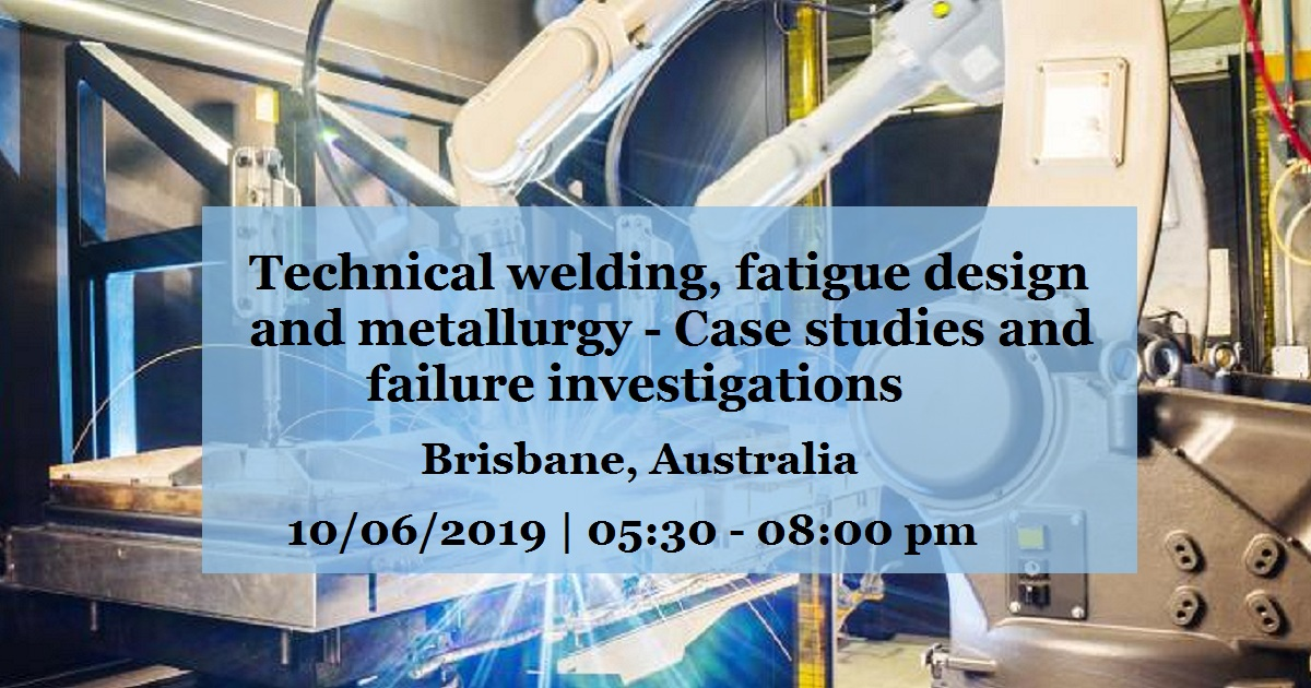 Technical welding, fatigue design and metallurgy - Case studies and failure investigations