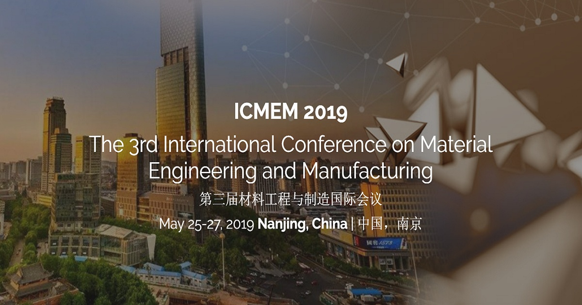 International Conference on Material Engineering and Manufacturing