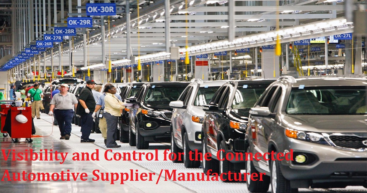 Visibility and Control for the Connected Automotive Supplier/Manufacturer
