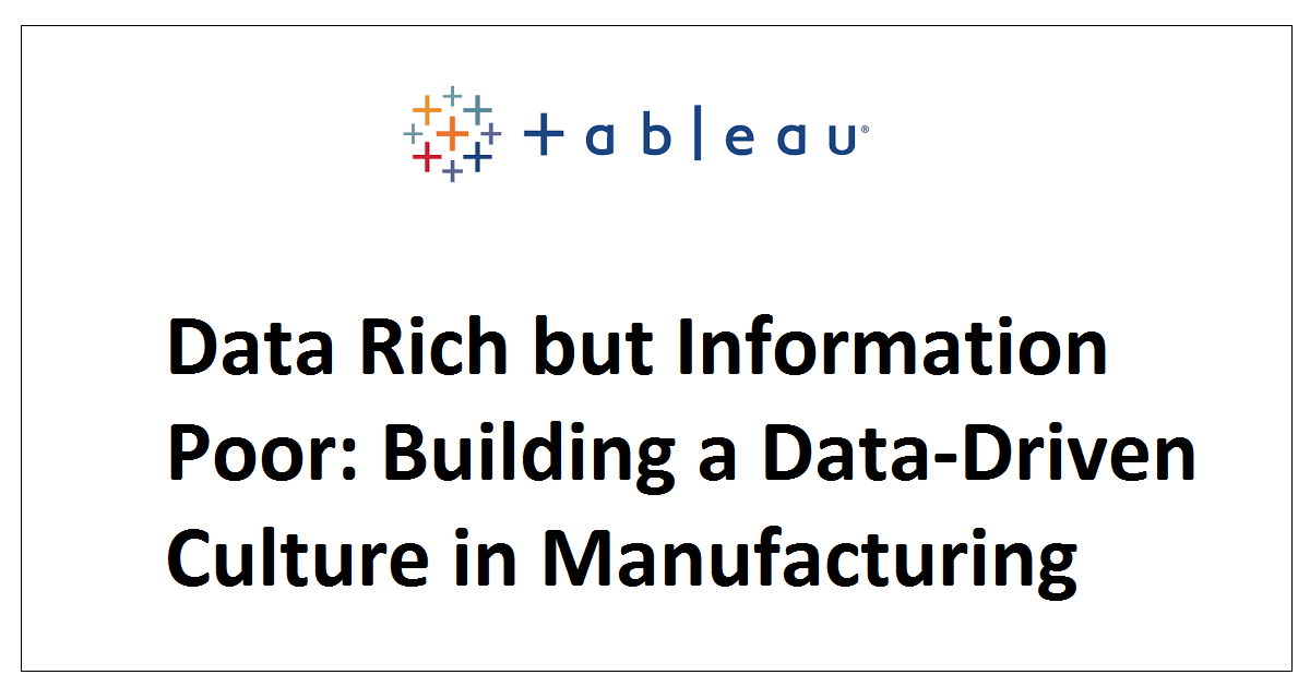 Data Rich but Information Poor: Building a Data-Driven Culture in Manufacturing