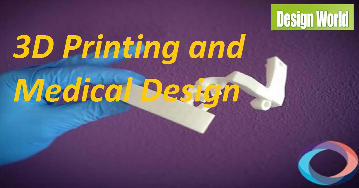 3D Printing and Medical Design