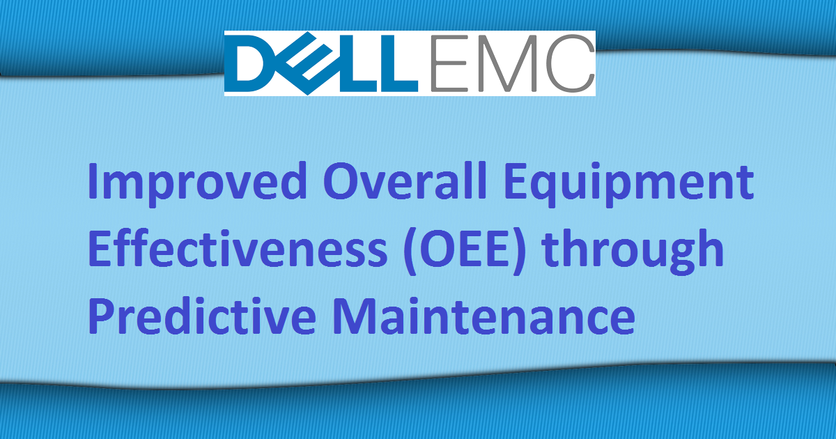 Improved Overall Equipment Effectiveness (OEE) through Predictive Maintenance