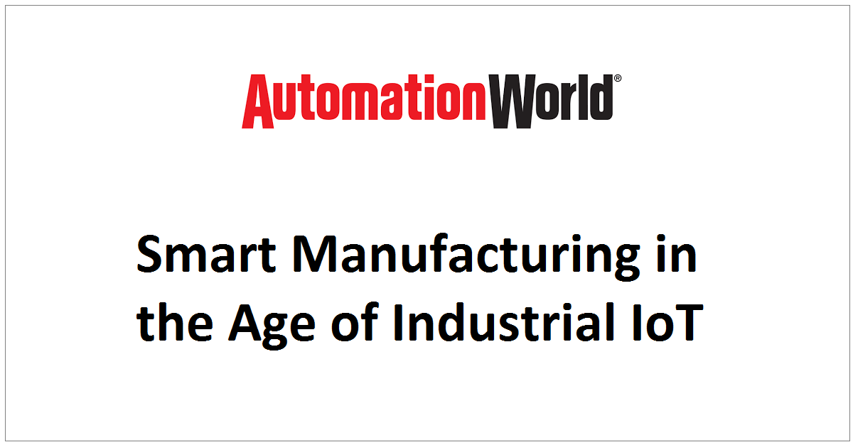 Smart Manufacturing in the Age of Industrial IoT