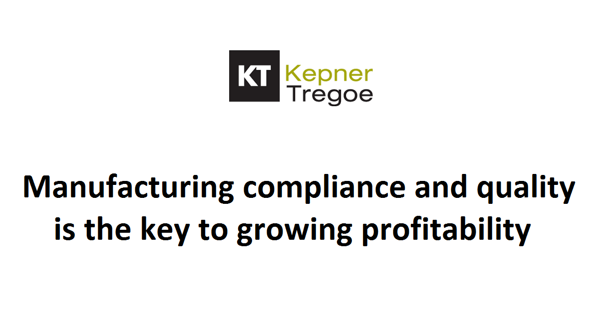 Manufacturing compliance and quality is the key to growing profitability