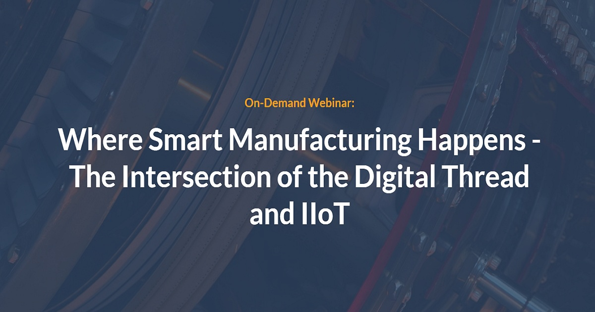 Where Smart Manufacturing Happens - The Intersection of the Digital Thread and IIoT