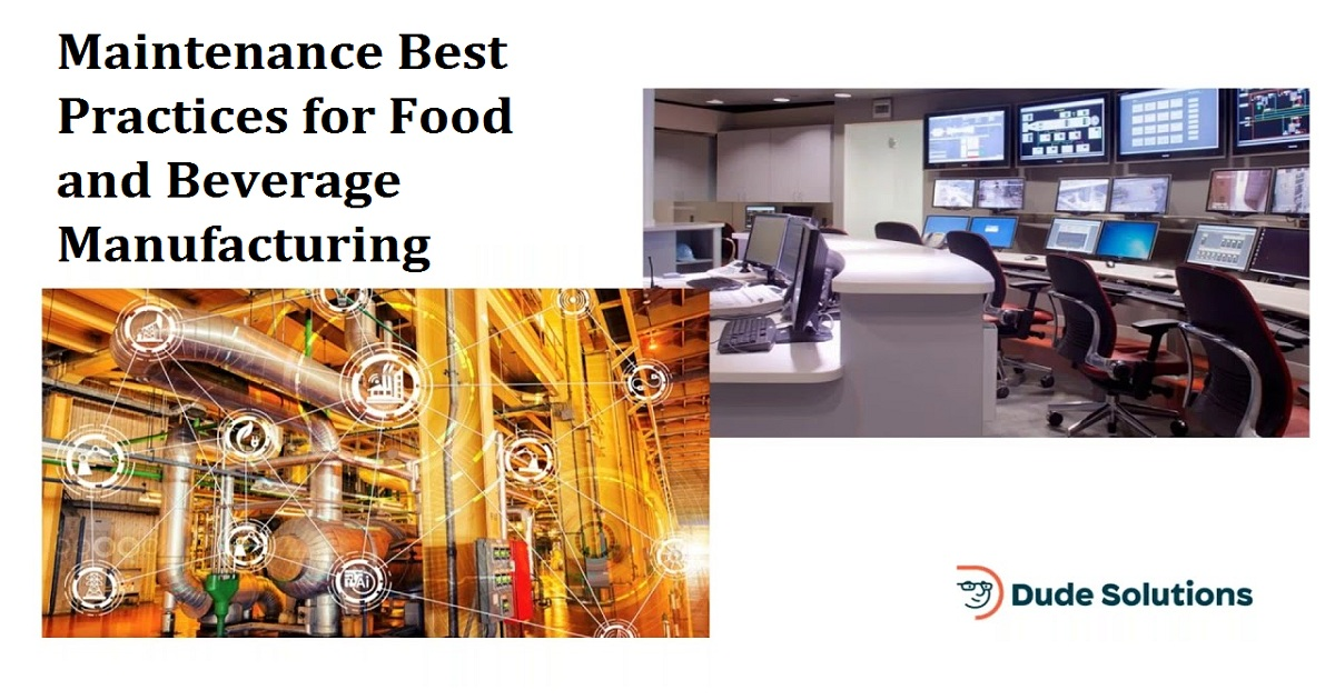 Maintenance Best Practices for Food and Beverage Manufacturing