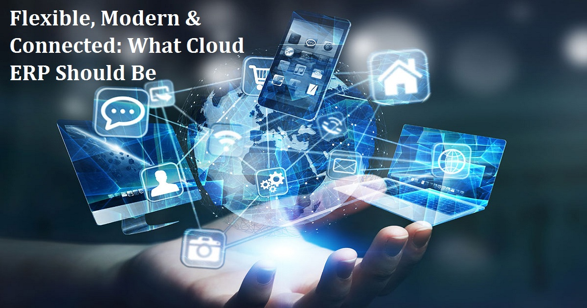 Flexible, Modern & Connected: What Cloud ERP Should Be