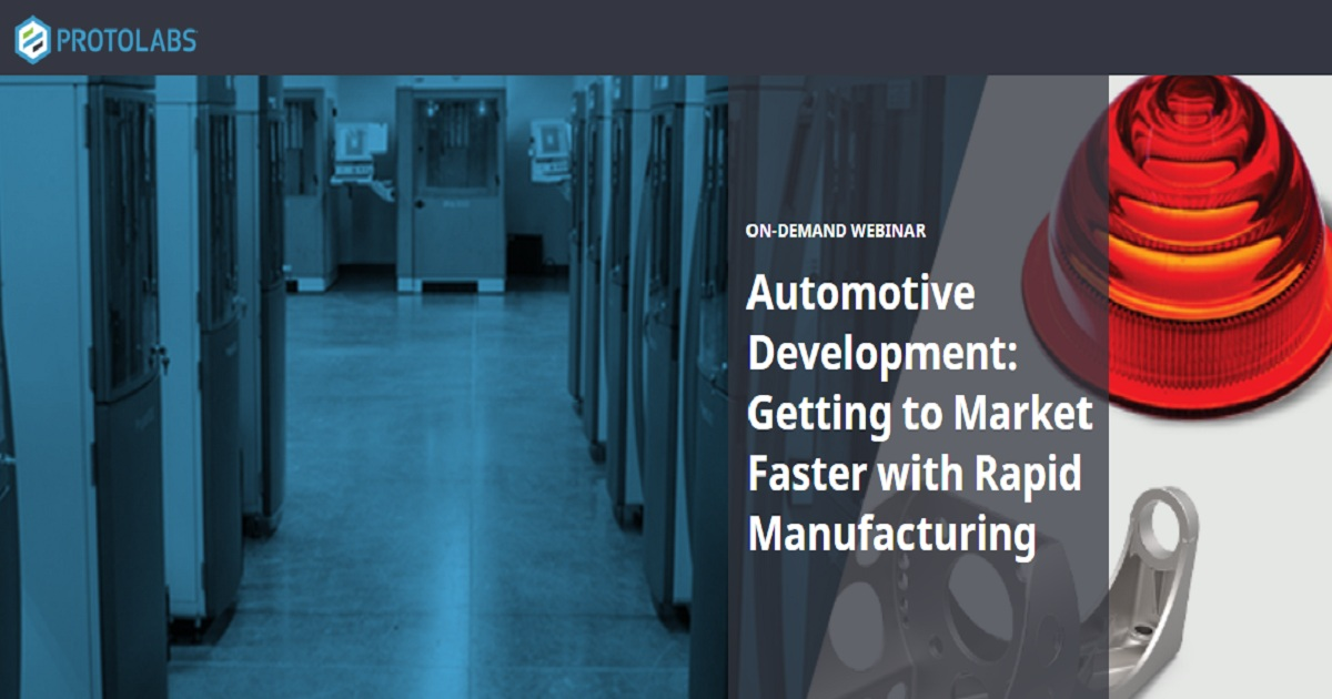 Getting to Market Faster with Rapid Manufacturing