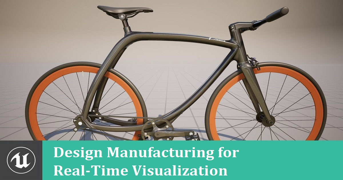 Design Manufacturing for Real-Time Visualization