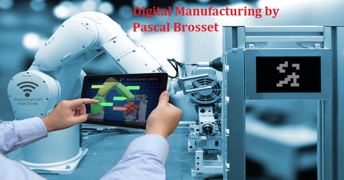 Digital Manufacturing by Pascal Brosset