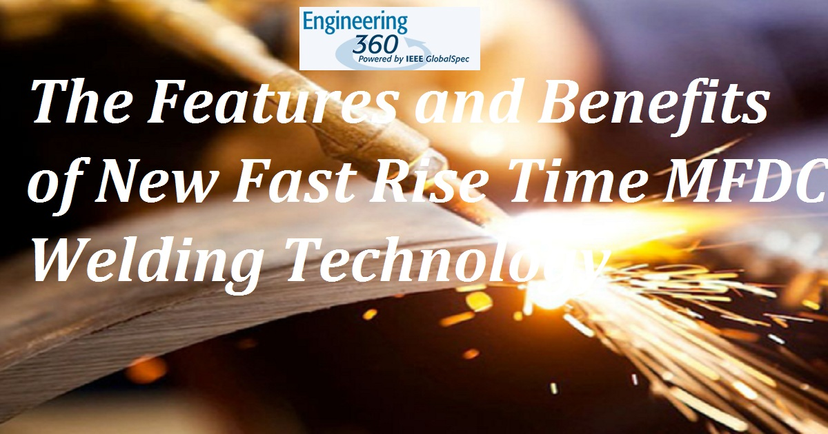 The Features and Benefits of New Fast Rise Time MFDC Welding Technology
