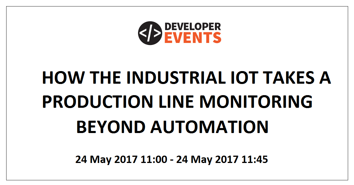 HOW THE INDUSTRIAL IOT TAKES A PRODUCTION LINE MONITORING BEYOND AUTOMATION