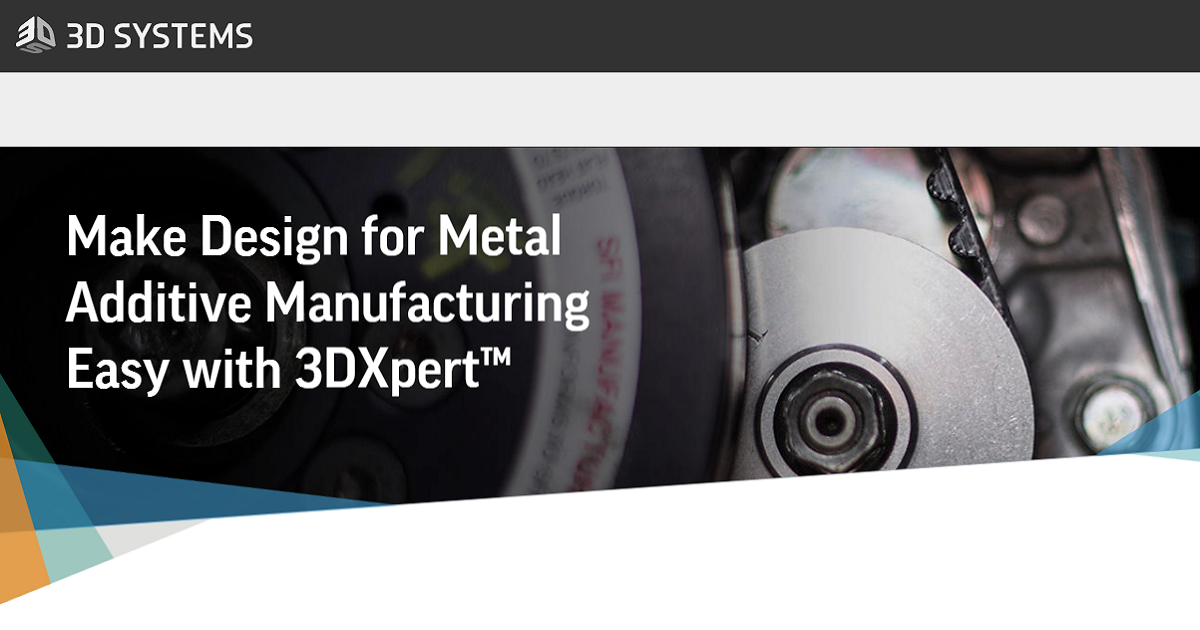 Make Design for Metal Additive Manufacturing Easy with 3DXpert™