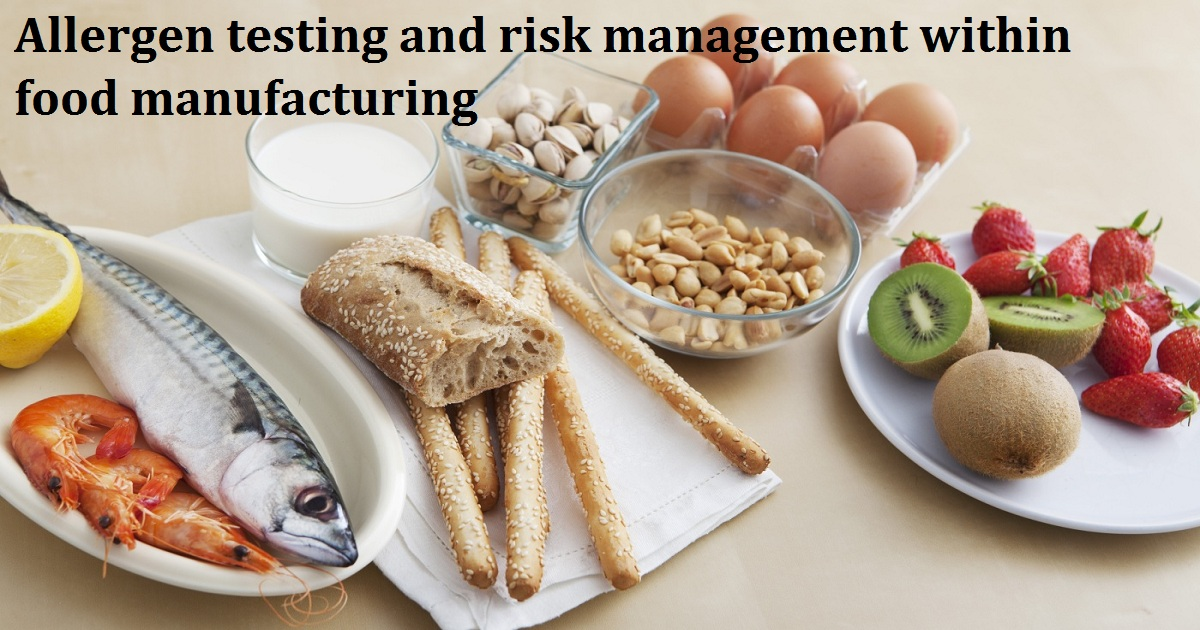 Allergen testing and risk management within food manufacturing