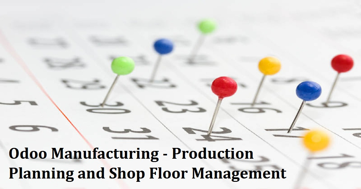 Odoo Manufacturing - Production Planning and Shop Floor Management