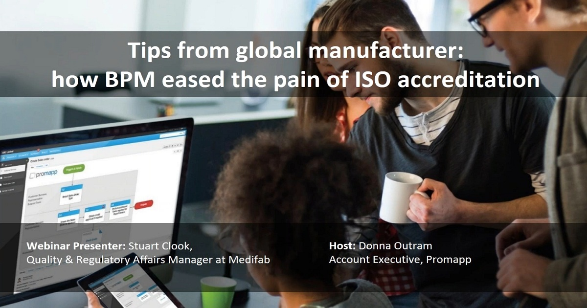 Tips from global manufacturer how BPM eased the pain of ISO accreditation