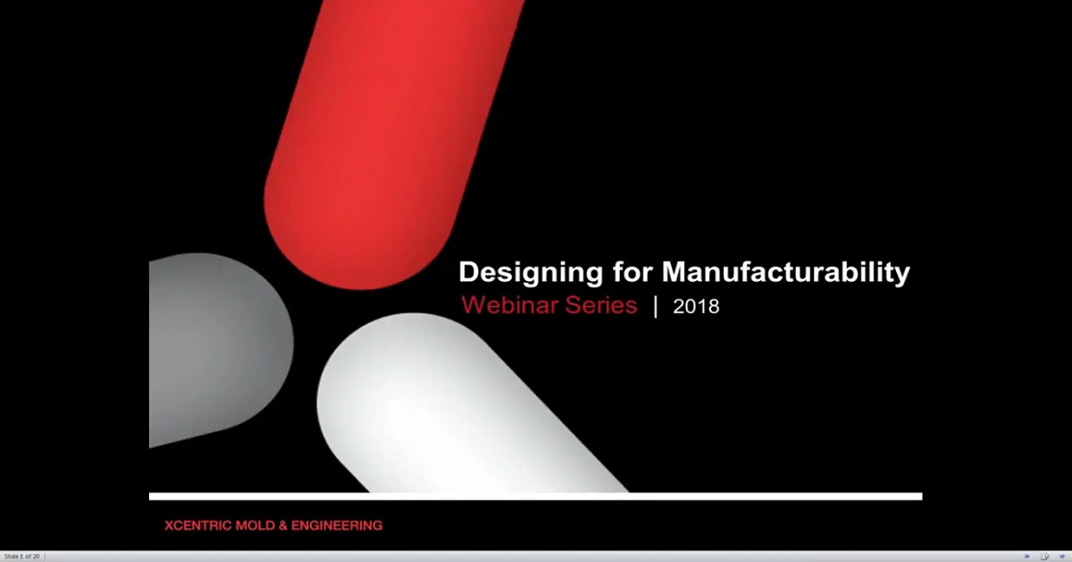 Designing for Manufacturability - Xcentric Mold and Engineering 2018