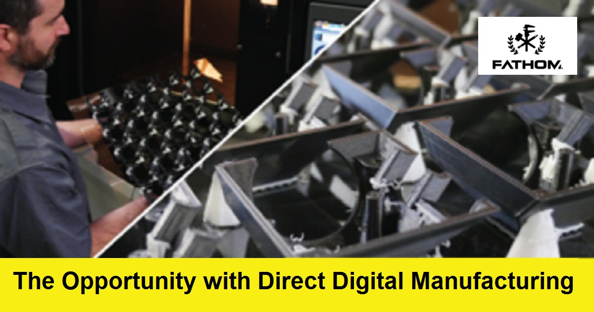 The Opportunity with Direct Digital Manufacturing
