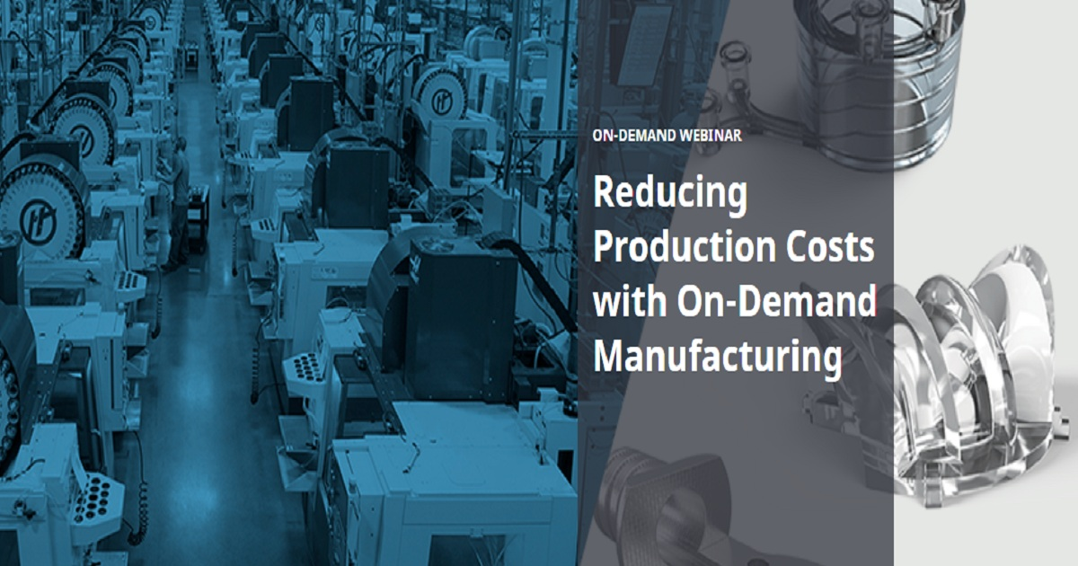 Reducing Production Costs with On-Demand Manufacturing