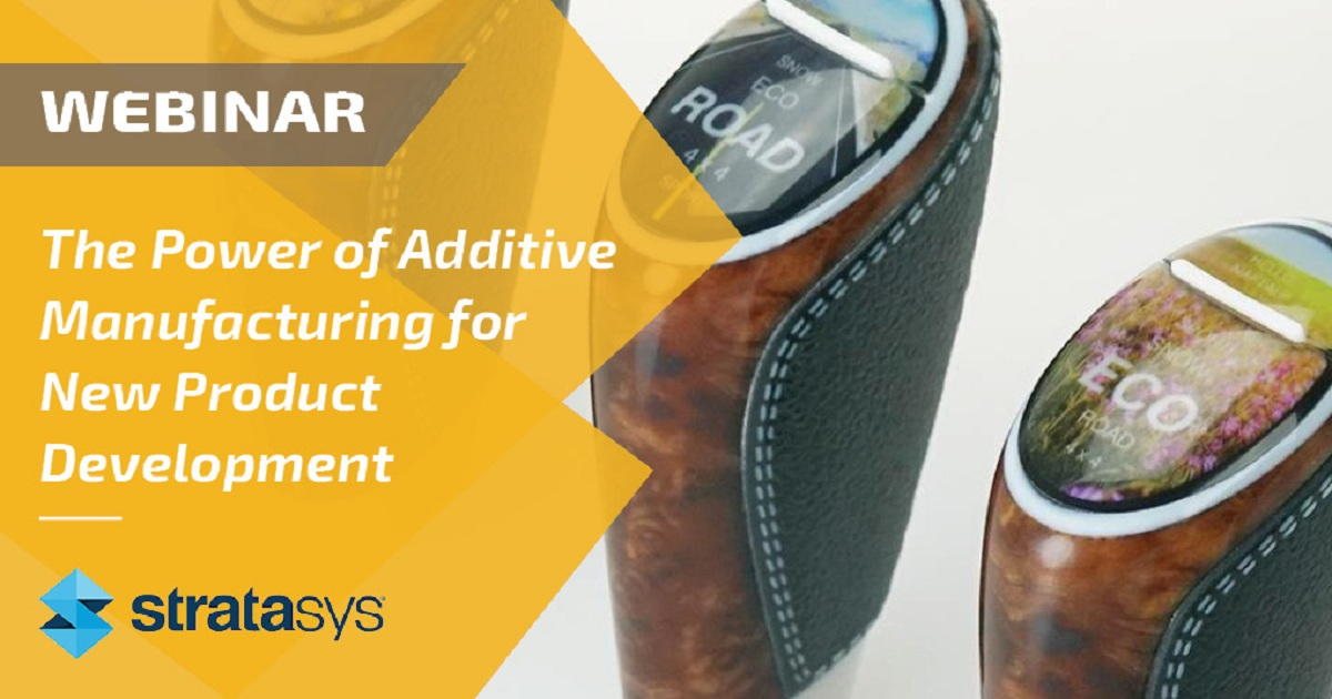 The Power of Additive Manufacturing for New Product Development Webinar
