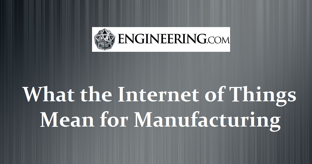 What the Internet of Things Mean for Manufacturing