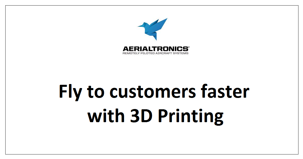 Fly to customers faster with 3D Printing