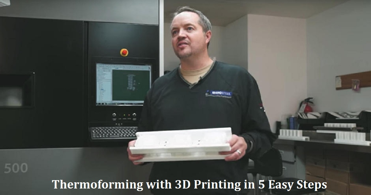 Thermoforming with 3D Printing in 5 Easy Steps