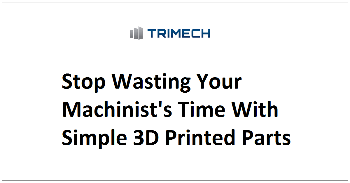 Stop Wasting Your Machinist