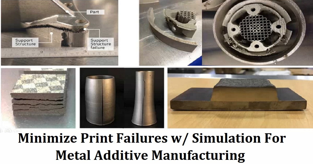 Minimize Print Failures w/ Simulation For Metal Additive Manufacturing
