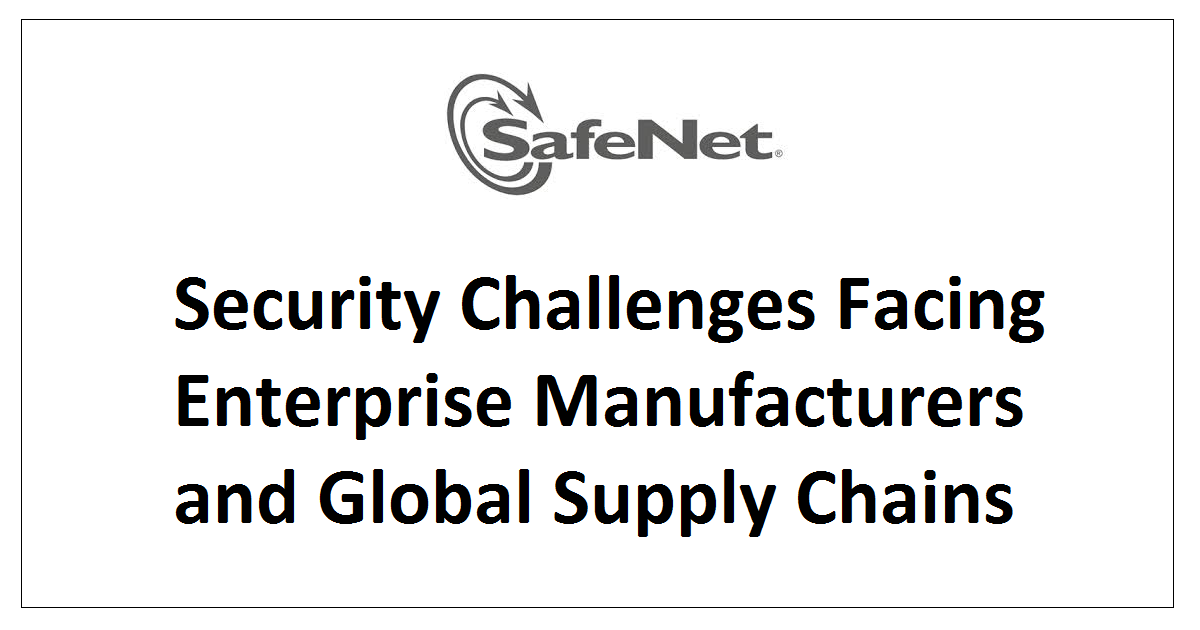 Security Challenges Facing Enterprise Manufacturers and Global Supply Chains