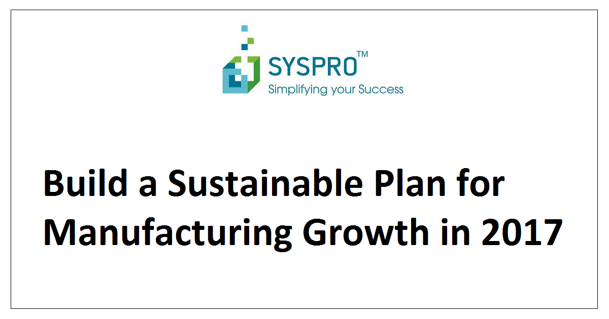 Build a Sustainable Plan for Manufacturing Growth in 2017