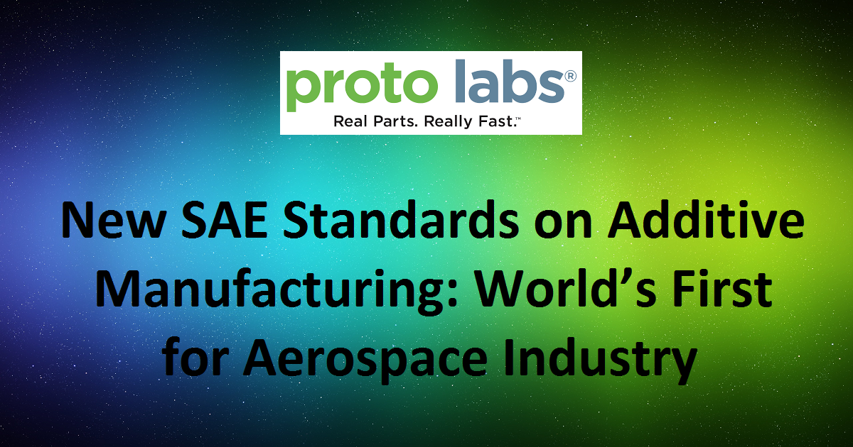 New SAE Standards on Additive Manufacturing: World's First for Aerospace Industry