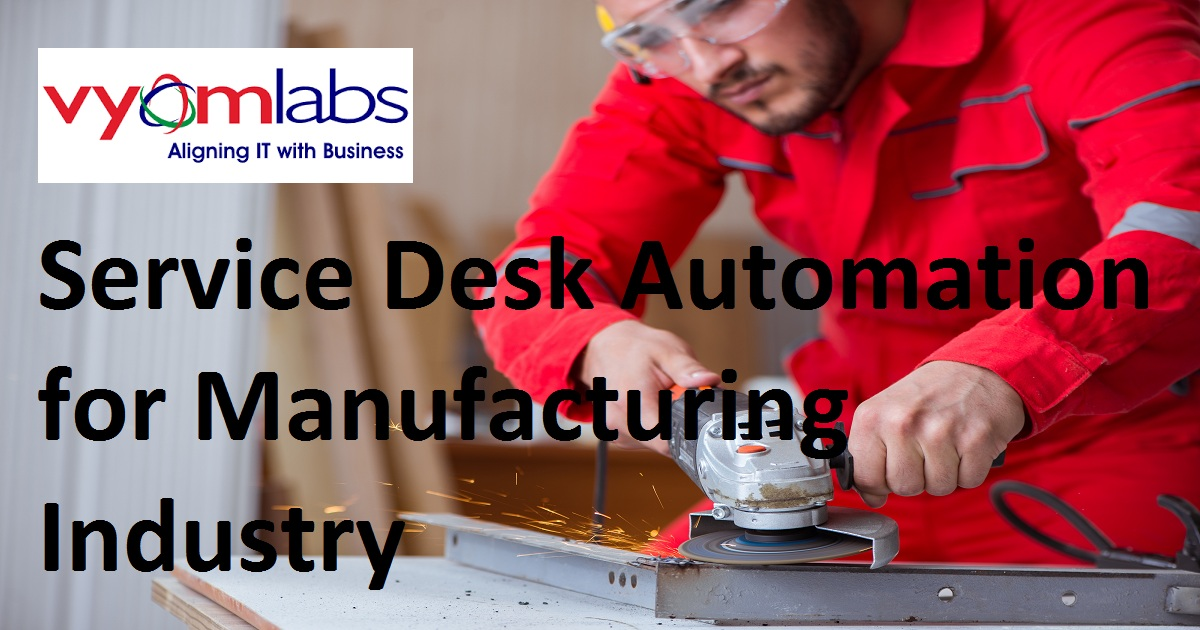 Service Desk Automation for Manufacturing Industry