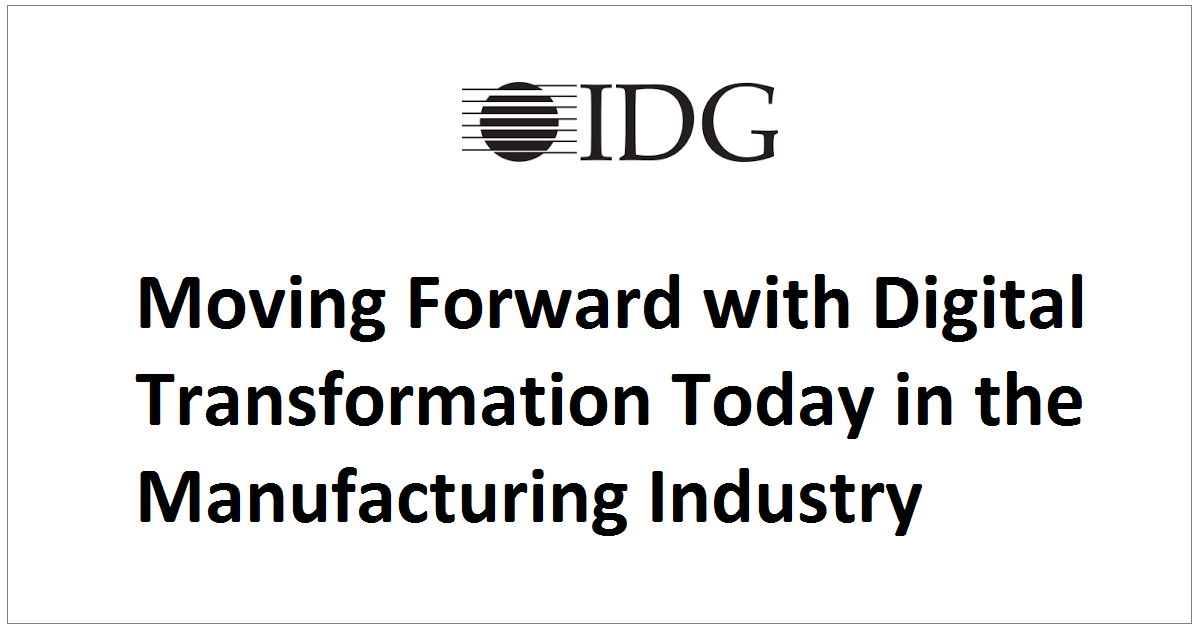 Moving Forward with Digital Transformation Today in the Manufacturing Industry