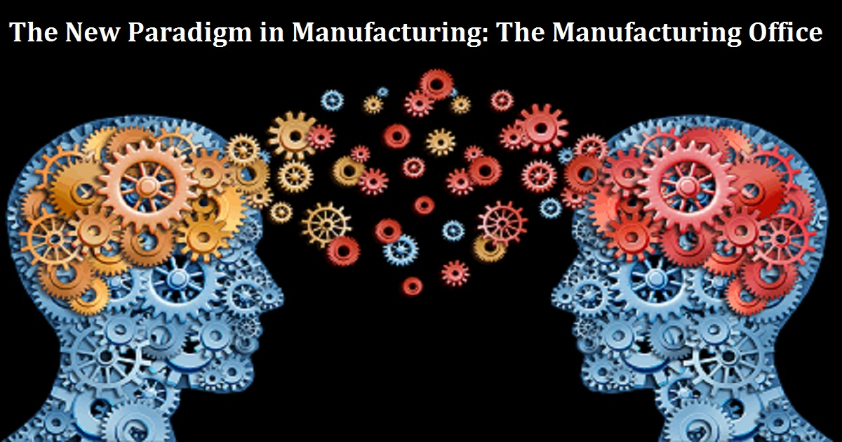 The New Paradigm in Manufacturing: The Manufacturing Office