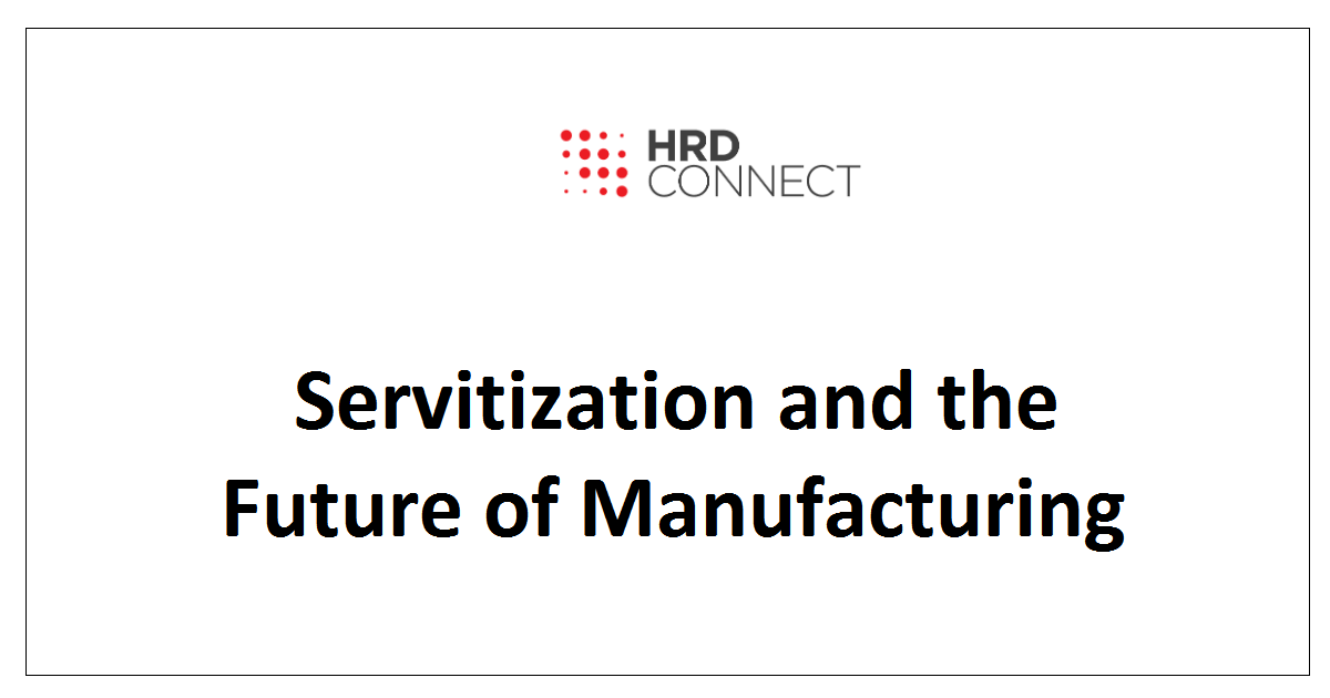 Servitization and the Future of Manufacturing