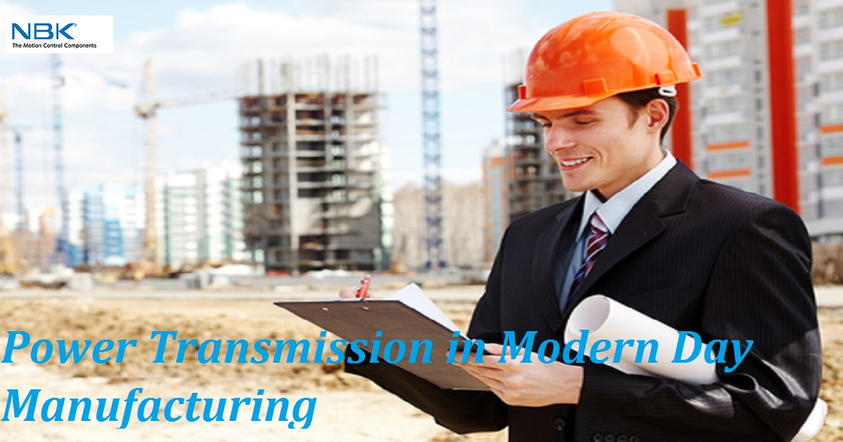 Power Transmission in Modern Day Manufacturing