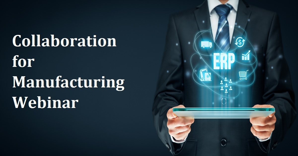 Collaboration for Manufacturing Webinar