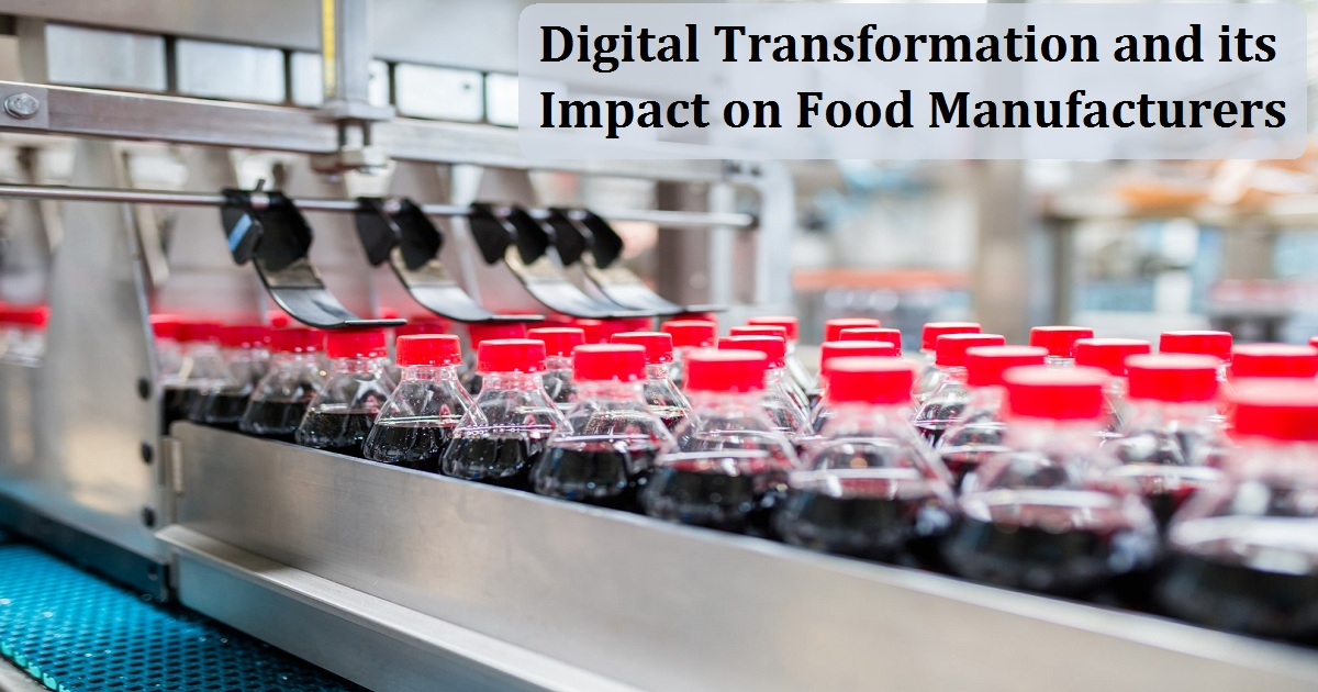Digital Transformation and its Impact on Food Manufacturers