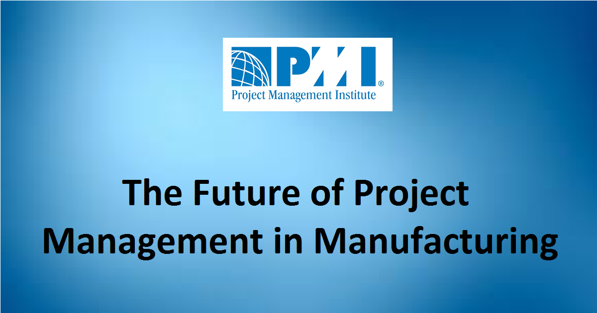 The Future of Project Management in Manufacturing