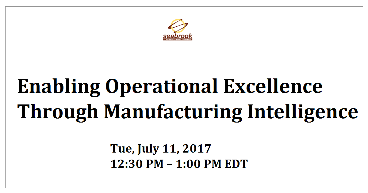 Enabling Operational Excellence Through Manufacturing Intelligence
